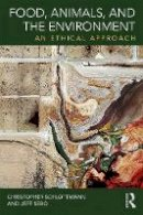 Schlottmann, Christopher, Sebo, Jeff - Food, Animals, and the Environment: An Ethical Approach - 9781138801127 - V9781138801127