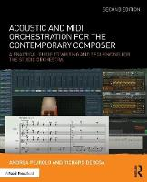 Pejrolo, Andrea, DeRosa, Richard - Acoustic and MIDI Orchestration for the Contemporary Composer: A Practical Guide to Writing and Sequencing for the Studio Orchestra - 9781138801509 - V9781138801509