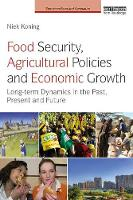 Koning, Niek - Food Security, Agricultural Policies and Economic Growth: Long-term Dynamics in the Past, Present and Future (Earthscan Food and Agriculture) - 9781138803053 - V9781138803053