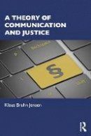 Jensen, Klaus Bruhn - Theory of Communication and Justice - 9781138807266 - V9781138807266