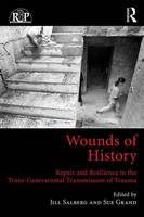 - Wounds of History: Repair and Resilience in the Trans-Generational Transmission of Trauma (Relational Perspectives Book Series) - 9781138807501 - V9781138807501