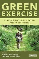 - Green Exercise: Linking Nature, Health and Well-being - 9781138807655 - V9781138807655