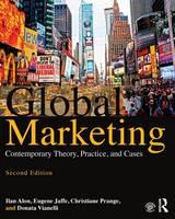Alon, Ilan, Jaffe, Eugene, Prange, Christiane, Vianelli, Donata - Global Marketing: Contemporary Theory, Practice, and Cases - 9781138807884 - V9781138807884