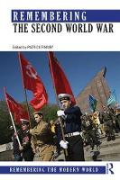 - Remembering the Second World War (Remembering the Modern World) - 9781138808140 - V9781138808140