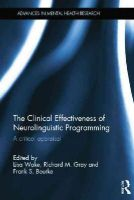 - The Clinical Effectiveness of Neurolinguistic Programming: A Critical Appraisal (Advances in Mental Health Research) - 9781138808539 - V9781138808539