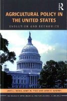 Novak, James L., Pease, James, Sanders, Larry - Agricultural Policy in the United States: Evolution and Economics (Routledge Textbooks in Environmental and Agricultural Economics) - 9781138809239 - V9781138809239