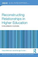 Whitchurch, Celia, Gordon, George - Reconstructing Relationships in Higher Education: Challenging Agendas (Research into Higher Education) - 9781138810822 - V9781138810822