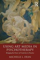 Dean, Michelle L. - Using Art Media in Psychotherapy - 9781138816220 - V9781138816220