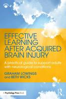 Lowings, Graham; Wicks, Beth - Effective Learning After Acquired Brain Injury - 9781138816619 - V9781138816619