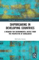 Karim, Md Saiful - Shipbreaking in Developing Countries: A Requiem for Environmental Justice from the Perspective of Bangladesh (IMLI Studies in International Maritime Law) - 9781138818200 - V9781138818200