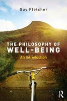 Fletcher, Guy - The Philosophy of Well-Being: An Introduction - 9781138818354 - V9781138818354