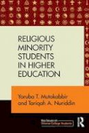 Mutakabbir, Yoruba T., Nuriddin, Tariqah A. - Religious Minority Students in Higher Education (Key Issues on Diverse College Students) - 9781138820845 - V9781138820845