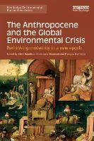 - The Anthropocene and the Global Environmental Crisis: Rethinking modernity in a new epoch (Routledge Environmental Humanities) - 9781138821248 - V9781138821248