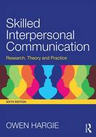 Hargie, Owen - Skilled Interpersonal Communication: Research, Theory and Practice - 9781138823778 - V9781138823778