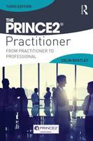 Bentley, Colin - The PRINCE2 Practitioner: From Practitioner to Professional - 9781138824119 - V9781138824119