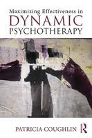 Coughlin, Patricia - Maximizing Effectiveness in Dynamic Psychotherapy - 9781138824973 - V9781138824973