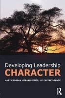 Crossan, Mary; Seijts, Gerard; Gandz, Jeffrey - Developing Leadership Character - 9781138825673 - V9781138825673