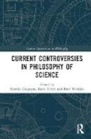 . Ed(s): Dasgupta, Shamik; Weslake, Brad - Current Controversies in Philosophy of Science - 9781138825772 - V9781138825772