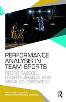 Passos, Pedro, Araújo, Duarte, Volossovitch, Anna - Performance Analysis in Team Sports (Routledge Studies in Sports Performance Analysis) - 9781138825840 - V9781138825840