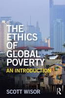 Wisor, Scott - The Ethics of Global Poverty: An introduction - 9781138827066 - V9781138827066
