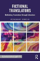 Arrojo, Rosemary - Fictional Translators: Rethinking Translation through Literature (New Perspectives in Translation and Interpreting Studies) - 9781138827141 - V9781138827141