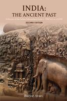 Avari, Burjor - India: The Ancient Past: A History of the Indian Subcontinent from c. 7000 BCE to CE 1200 - 9781138828216 - V9781138828216