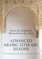 Elbousty, Jonas M.; Aziz, Muhammad - Advanced Arabic Literary Reader - 9781138828698 - V9781138828698