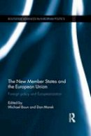 - The New Member States and the European Union: Foreign Policy and Europeanization (Routledge Advances in European Politics) - 9781138830462 - V9781138830462