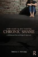 DeYoung, Patricia A. - Understanding and Treating Chronic Shame: A Relational/Neurobiological Approach - 9781138831209 - V9781138831209