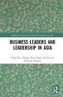Zhu, Ying, Ren, Shuang, Collins, Ngan, Warner, Malcolm - Business Leaders and Leadership in Asia (Routledge Studies in the Growth Economies of Asia) - 9781138831360 - V9781138831360