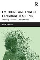 Benesch, Sarah - Emotions and English Language Teaching: Exploring Teachers' Emotion Labor - 9781138832145 - V9781138832145