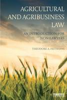 Feitshans, Theodore A. - Agricultural and Agribusiness Law: An introduction for non-lawyers - 9781138838796 - V9781138838796