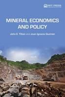 Tilton, John E., Guzmán, Juan Ignacio - Mineral Economics and Policy - 9781138838956 - V9781138838956
