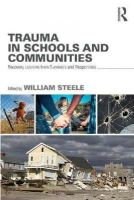 Steele, William - Trauma in Schools and Communities: Recovery Lessons from Survivors and Responders - 9781138839519 - V9781138839519