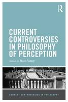Nanay, Bence - Current Controversies in Philosophy of Perception - 9781138840072 - V9781138840072
