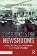 Brown, Carrie; Groves, Jonathan - The Lean Newsroom. A Manifesto for Media Change.  - 9781138841277 - V9781138841277