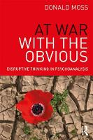 Moss, Donald - At War with the Obvious: Disruptive Thinking in Psychoanalysis - 9781138841567 - V9781138841567