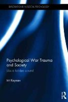 Keynan, Irit - Psychological War Trauma and Society: Like a hidden wound (Explorations in Social Psychology) - 9781138846432 - V9781138846432
