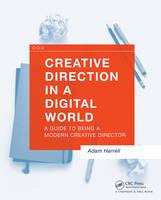 Harrell, Adam - Creative Direction in a Digital World: A Guide to Being a Modern Creative Director - 9781138847514 - V9781138847514