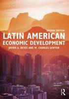 Sawyer, W. Charles; Reyes, Javier A. - Latin American Economic Development - 9781138848818 - V9781138848818