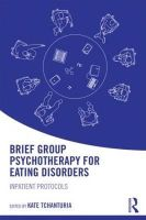 - Brief Group Psychotherapy for Eating Disorders: Inpatient protocols - 9781138848917 - V9781138848917