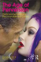 Knafo, Danielle, Lo Bosco, Rocco - The Age of Perversion: Desire and Technology in Psychoanalysis and Culture (Psychoanalysis in a New Key Book Series) - 9781138849211 - V9781138849211