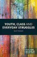 Threadgold, Steven - Youth, Class and Everyday Struggles (Youth, Young Adulthood and Society) - 9781138849983 - V9781138849983