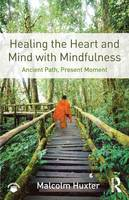 Huxter, Malcolm - Healing the Heart and Mind with Mindfulness - 9781138851351 - V9781138851351