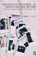 Latz, Amanda O. - Photovoice Research in Education and Beyond: A Practical Guide from Theory to Exhibition - 9781138851481 - V9781138851481