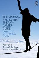 Rambo, Anne, Boyd, Tommie, Gonzalez Marquez, Martha - The Marriage and Family Therapy Career Guide: Doing Well While Doing Good - 9781138853065 - V9781138853065
