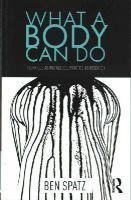 Spatz, Ben - What a Body Can Do - 9781138854109 - V9781138854109