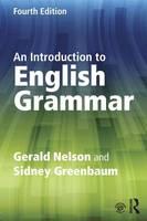 Nelson, Gerald, Greenbaum, Sidney - An Introduction to English Grammar - 9781138855496 - V9781138855496