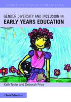 Tayler, Kath, Price, Deborah - Gender Diversity and Inclusion in Early Years Education (Diversity and Inclusion in the Early Years) - 9781138857117 - V9781138857117