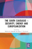 - The South Caucasus - Security, Energy and Europeanization (BASEES/Routledge Series on Russian and East European Studies) - 9781138858633 - V9781138858633